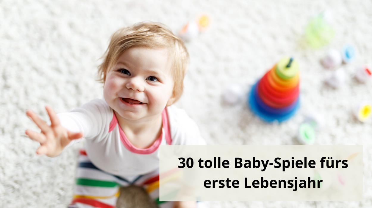 30 tolle Baby-Spiele fürs erste Lebensjahr